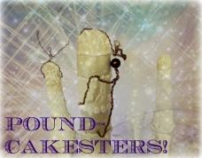 Pound-Cakesters